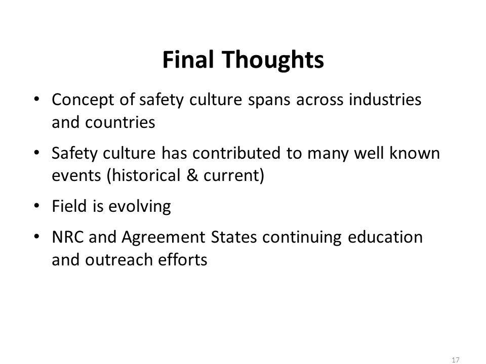 Final Thoughts Concept of safety culture spans across industries and countries.