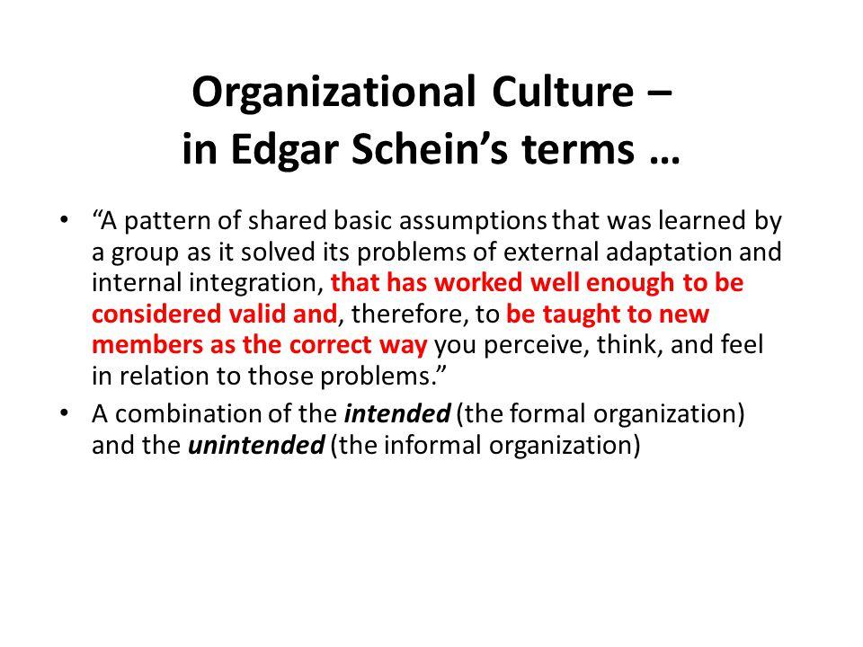 Organizational Culture – in Edgar Schein's terms …