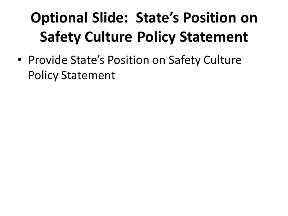 Optional Slide: State's Position on Safety Culture Policy Statement