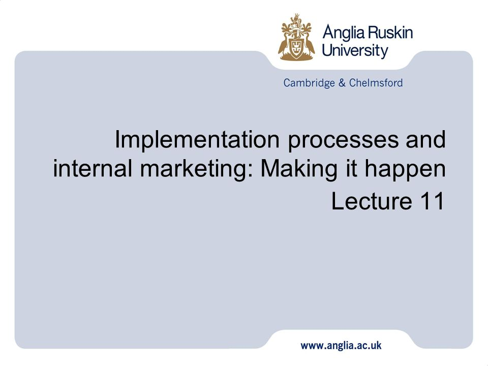 Implementation processes and internal marketing: Making it happen