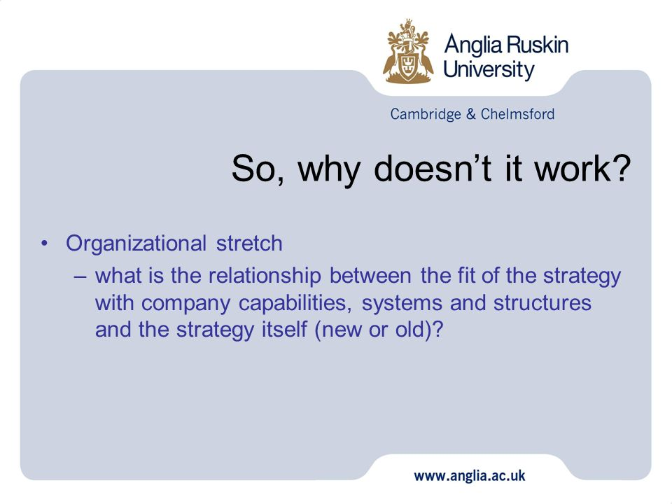 So, why doesn't it work Organizational stretch