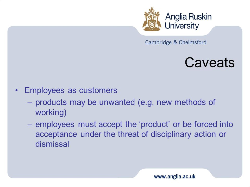 Caveats Employees as customers