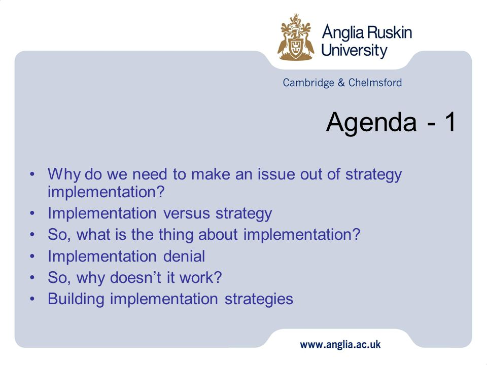 Agenda - 1 Why do we need to make an issue out of strategy implementation Implementation versus strategy.