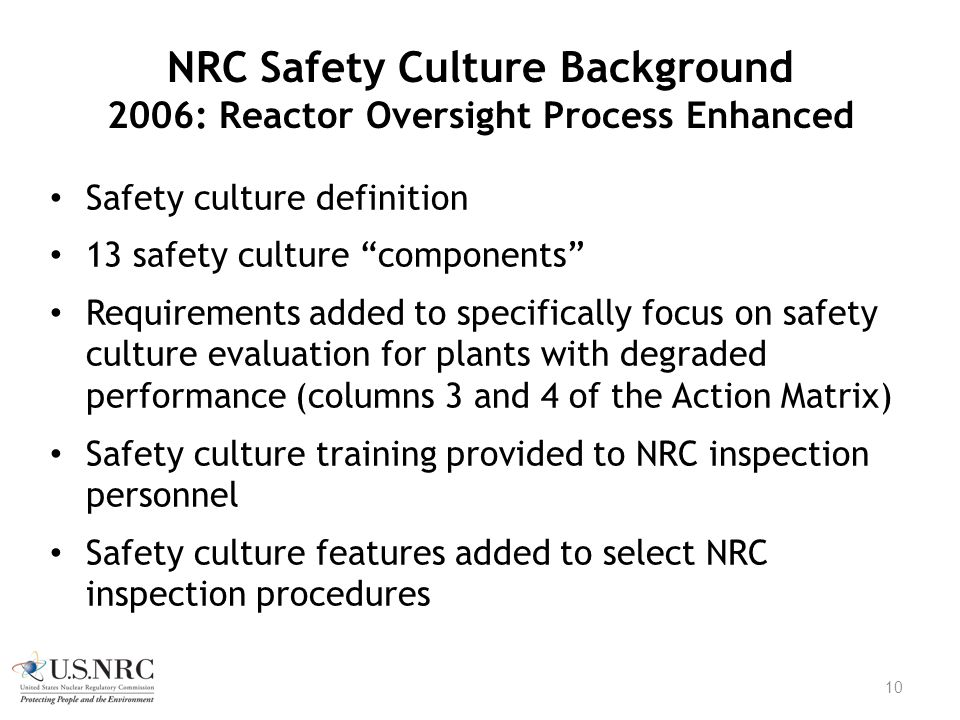 NRC Safety Culture Background 2006: Reactor Oversight Process Enhanced
