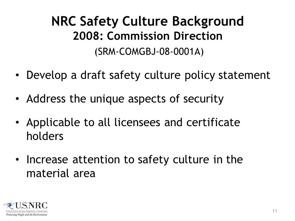 NRC Safety Culture Background 2008: Commission Direction (SRM-COMGBJ-08-0001A)