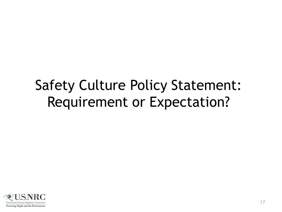 Safety Culture Policy Statement: Requirement or Expectation