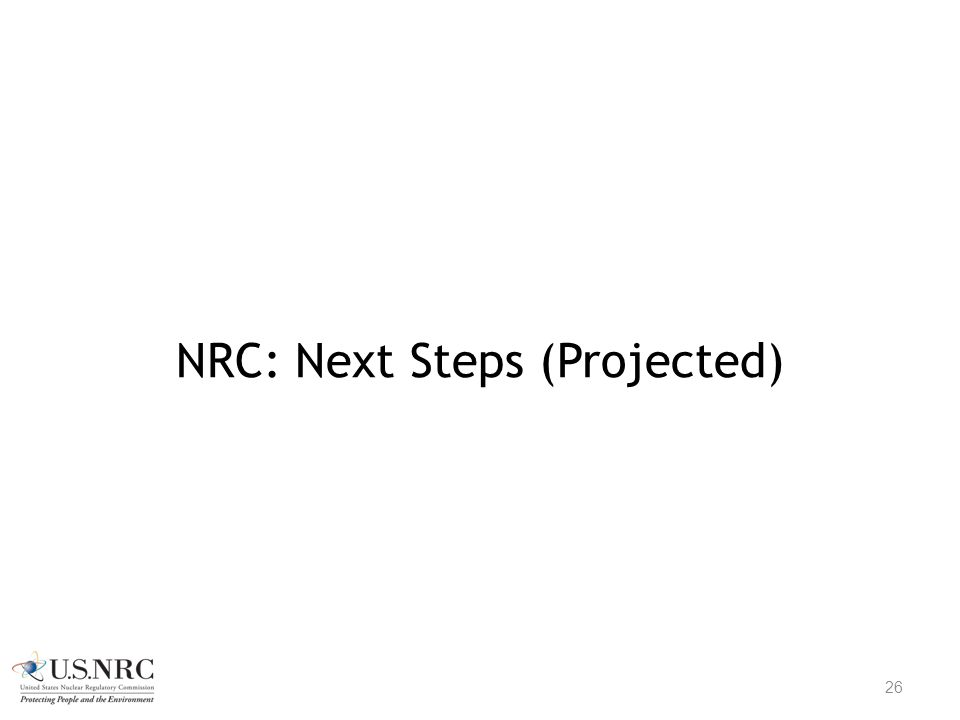 NRC: Next Steps (Projected)
