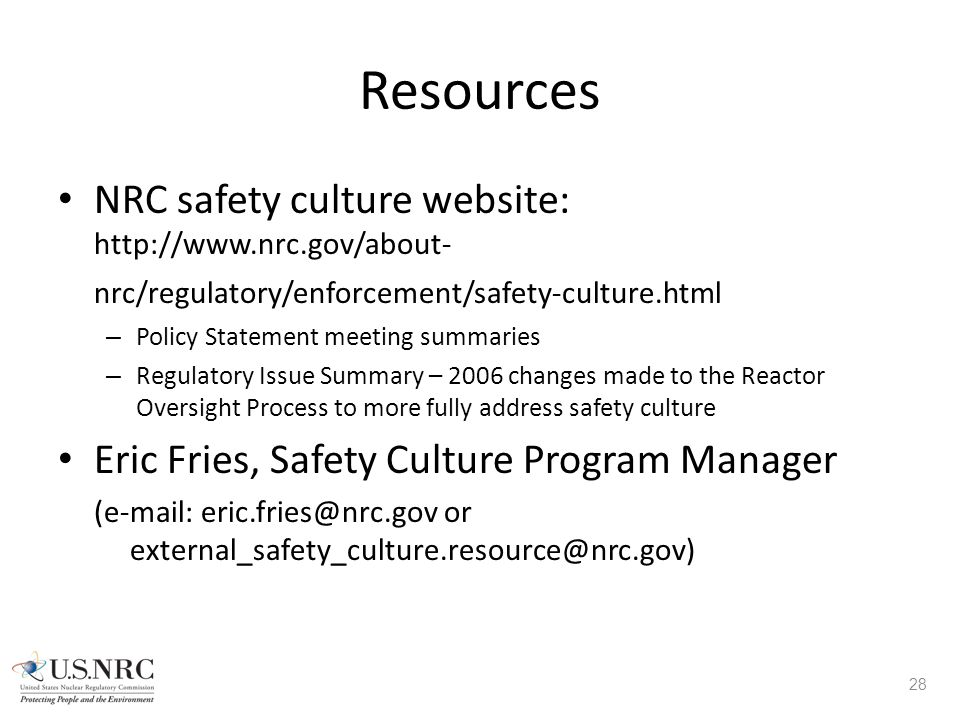 Resources NRC safety culture website: http://www.nrc.gov/about-nrc/regulatory/enforcement/safety-culture.html.