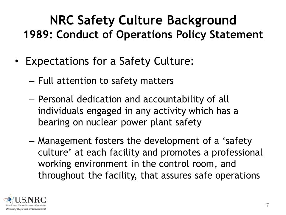 NRC Safety Culture Background 1989: Conduct of Operations Policy Statement