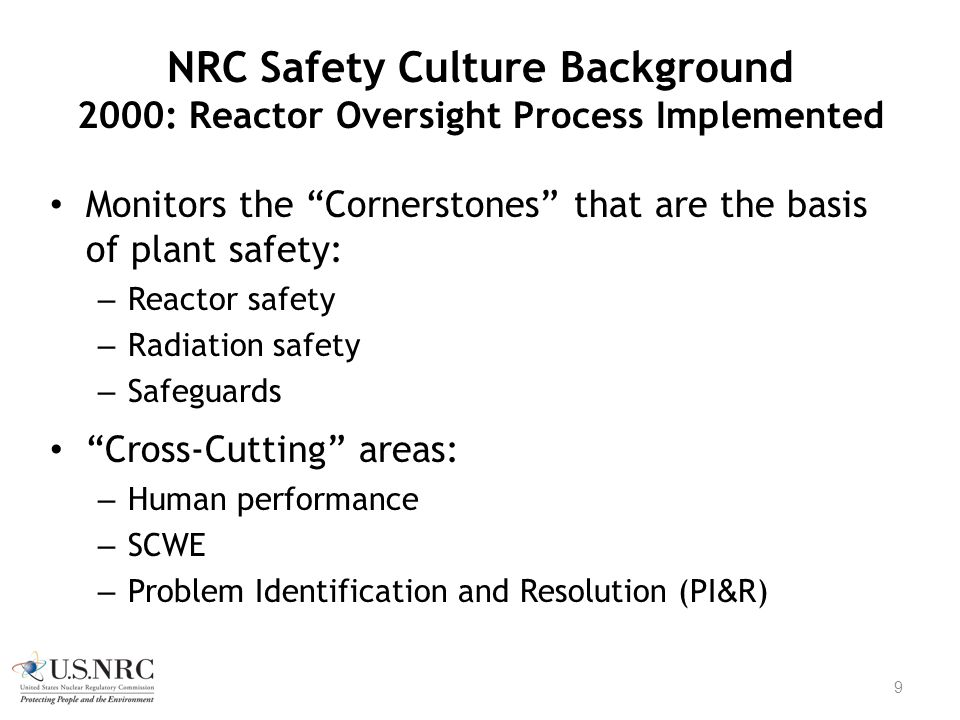 NRC Safety Culture Background 2000: Reactor Oversight Process Implemented