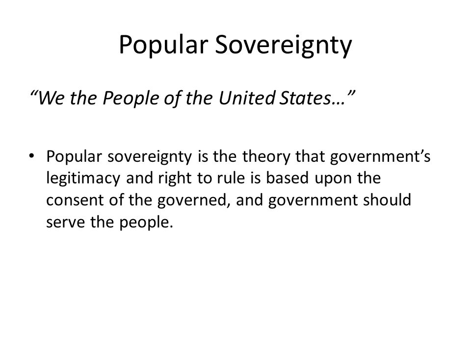Popular Sovereignty We the People of the United States…