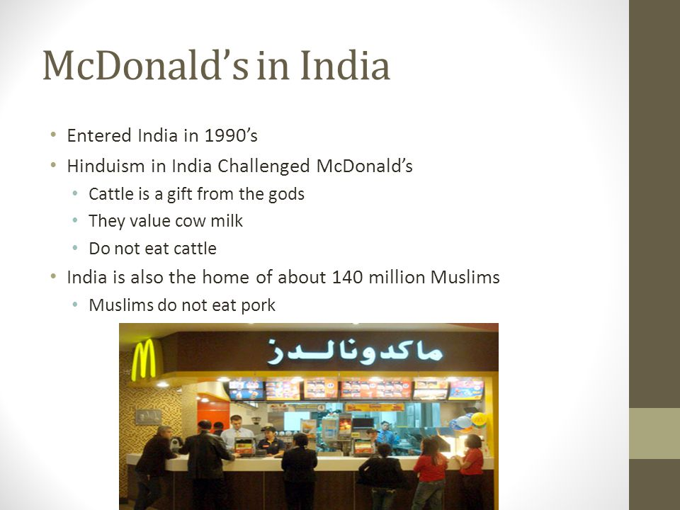 McDonald's in India Entered India in 1990's