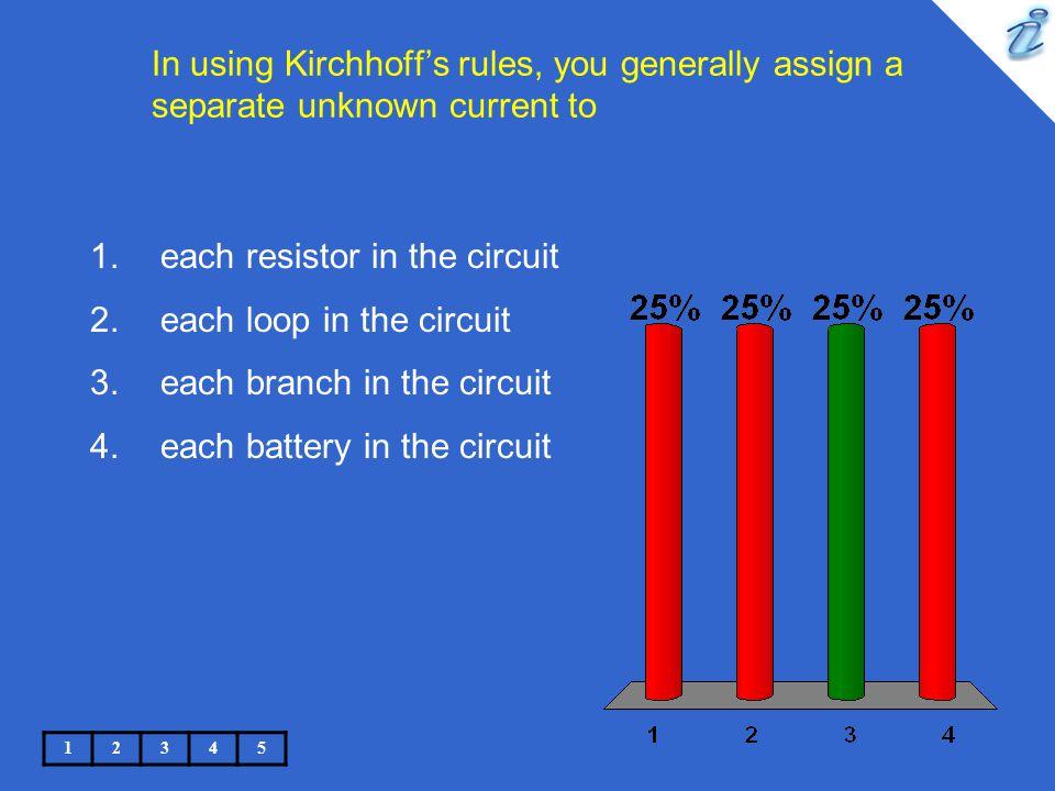 each resistor in the circuit each loop in the circuit