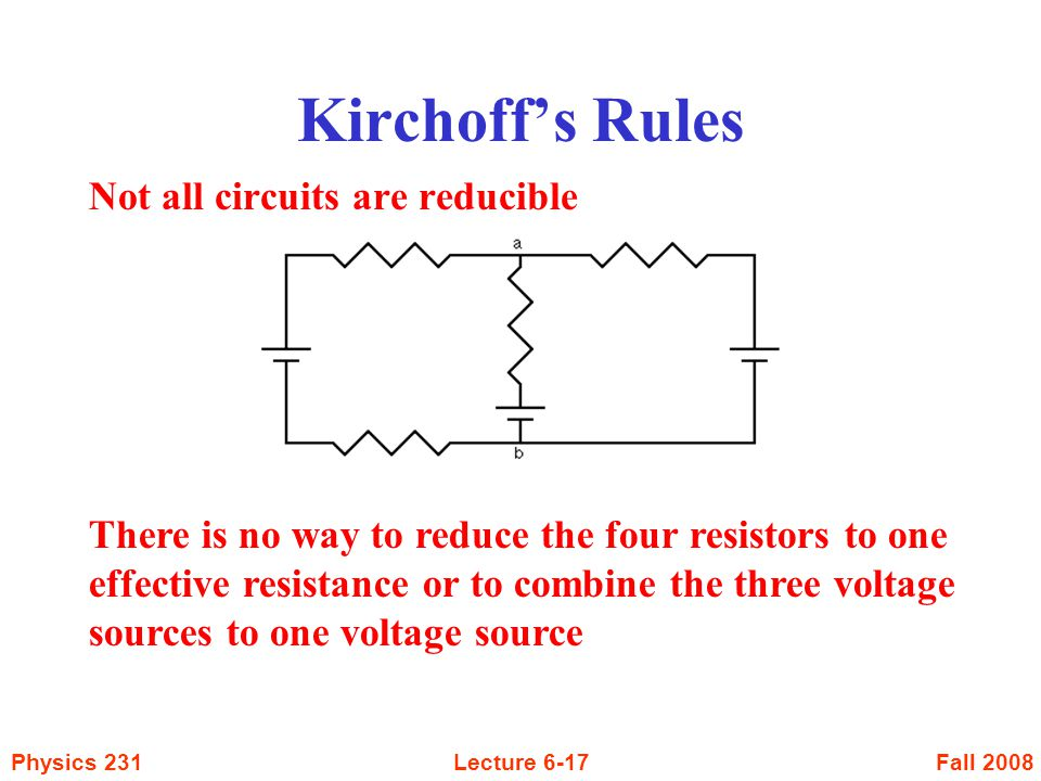 Kirchoff's Rules Not all circuits are reducible