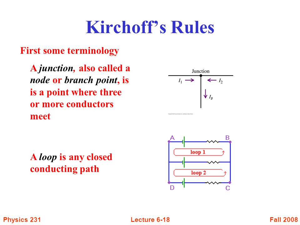 Kirchoff's Rules First some terminology