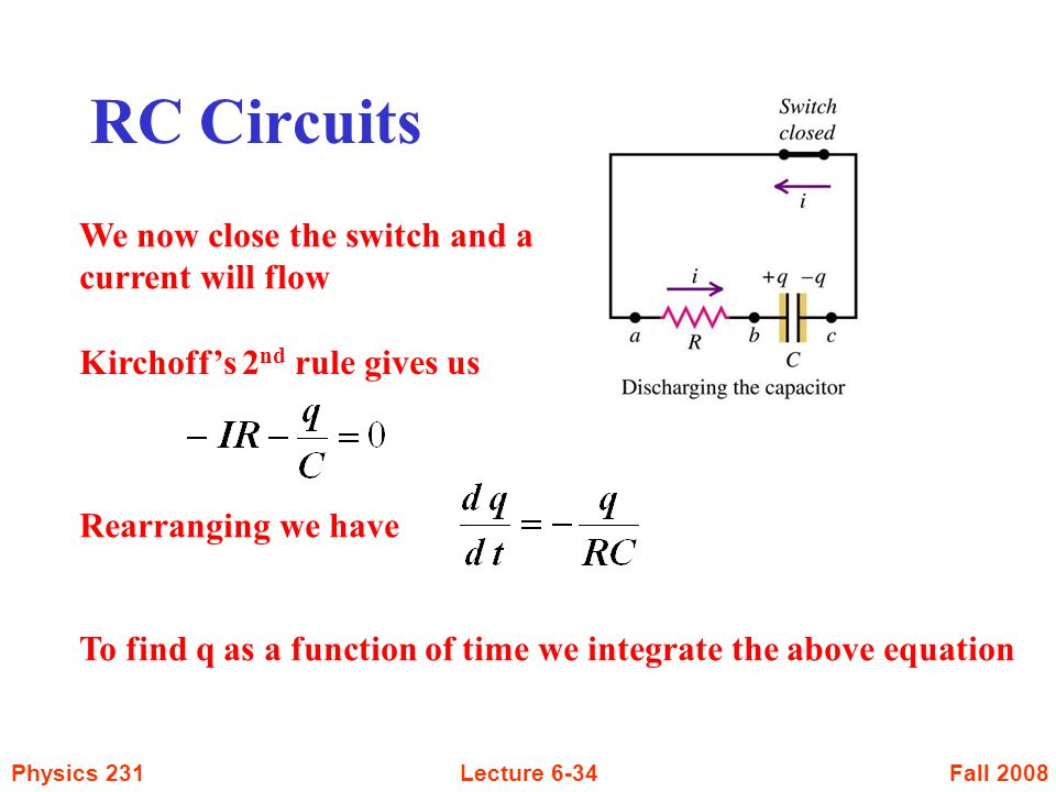 RC Circuits We now close the switch and a current will flow