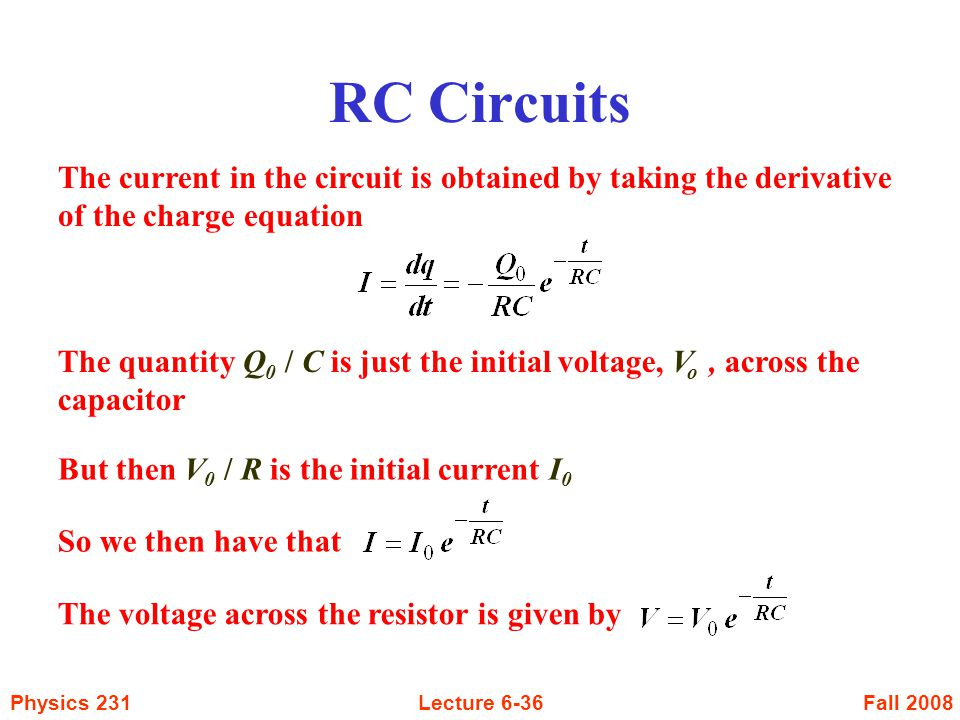 RC Circuits The current in the circuit is obtained by taking the derivative of the charge equation.