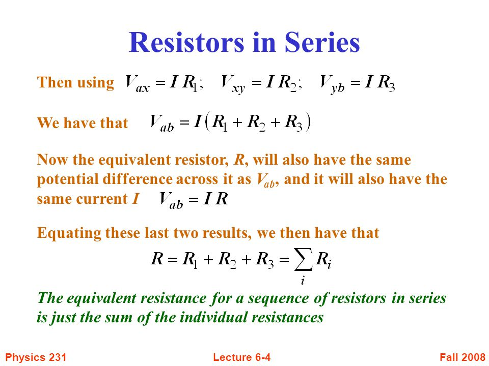 Resistors in Series Then using We have that