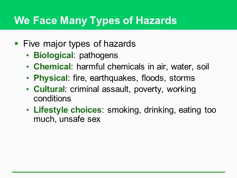We Face Many Types of Hazards