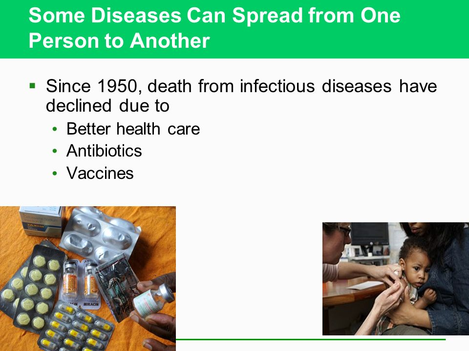 Some Diseases Can Spread from One Person to Another