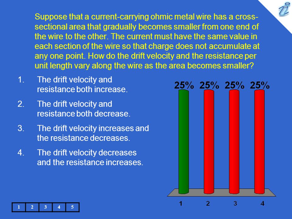 Suppose that a current-carrying ohmic metal wire has a cross-sectional area that gradually becomes smaller from one end of the wire to the other. The current must have the same value in each section of the wire so that charge does not accumulate at any one point. How do the drift velocity and the resistance per unit length vary along the wire as the area becomes smaller