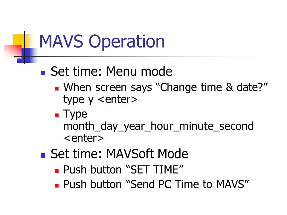MAVS Operation Set time: Menu mode Set time: MAVSoft Mode
