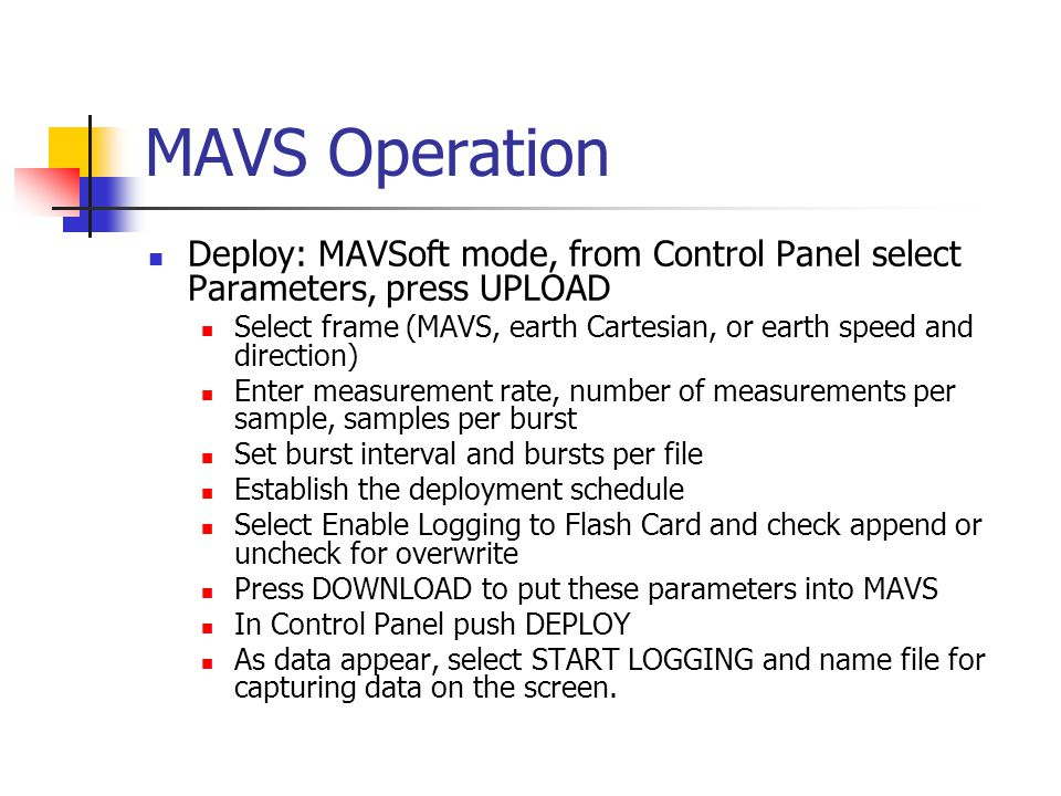 MAVS Operation Deploy: MAVSoft mode, from Control Panel select Parameters, press UPLOAD.