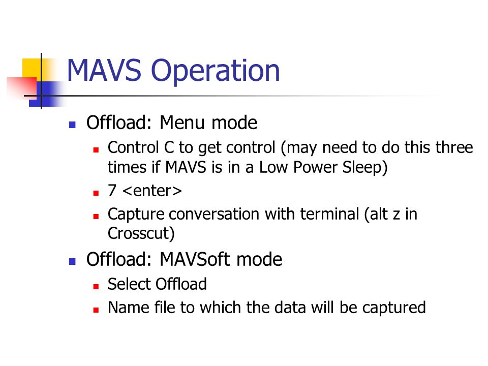 MAVS Operation Offload: Menu mode Offload: MAVSoft mode