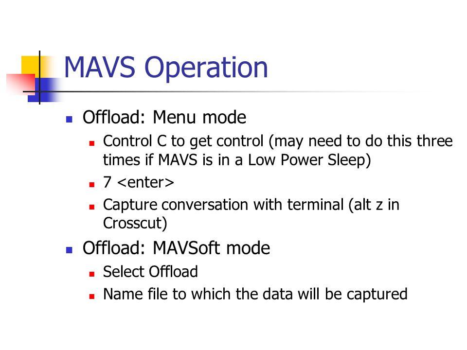 MAVS Operation Offload: Menu mode Offload: MAVSoft mode