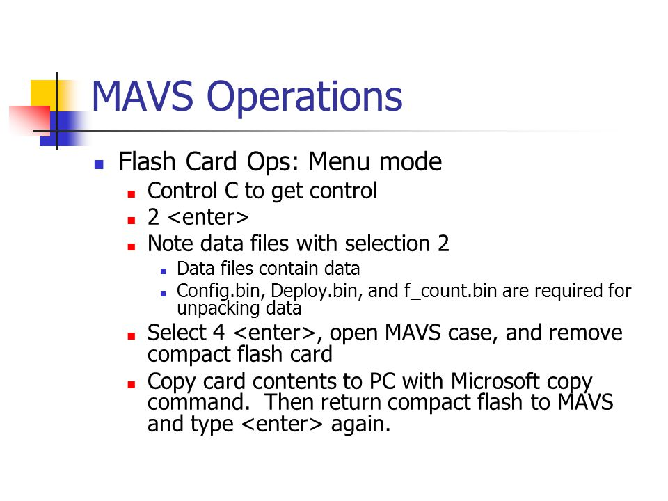 MAVS Operations Flash Card Ops: Menu mode Control C to get control