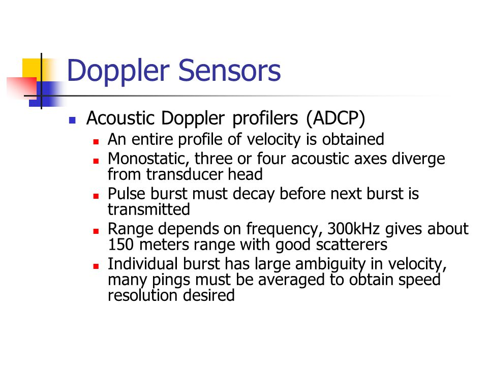 Doppler Sensors Acoustic Doppler profilers (ADCP)