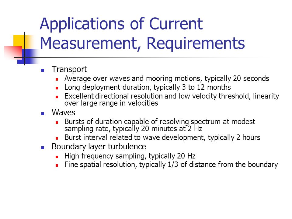 Applications of Current Measurement, Requirements