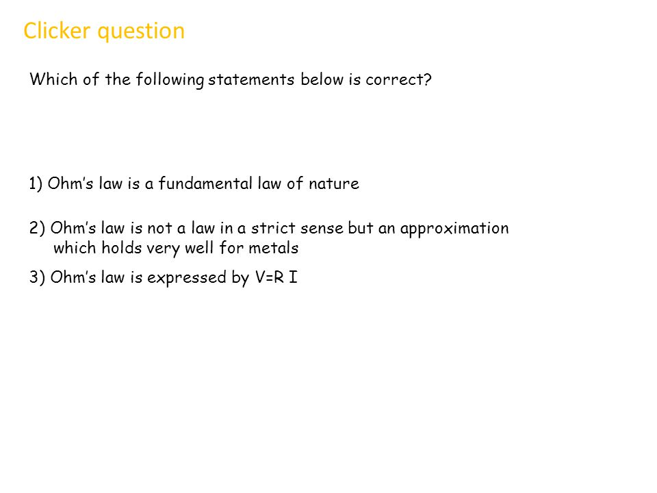 Clicker question Which of the following statements below is correct