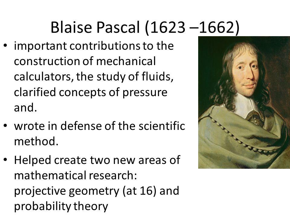 Blaise Pascal (1623 –1662)