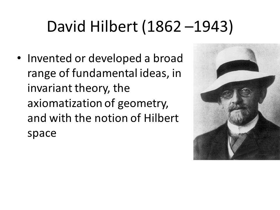 David Hilbert (1862 –1943)