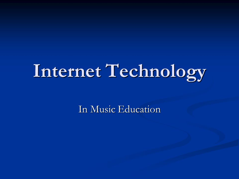 Internet Technology In Music Education