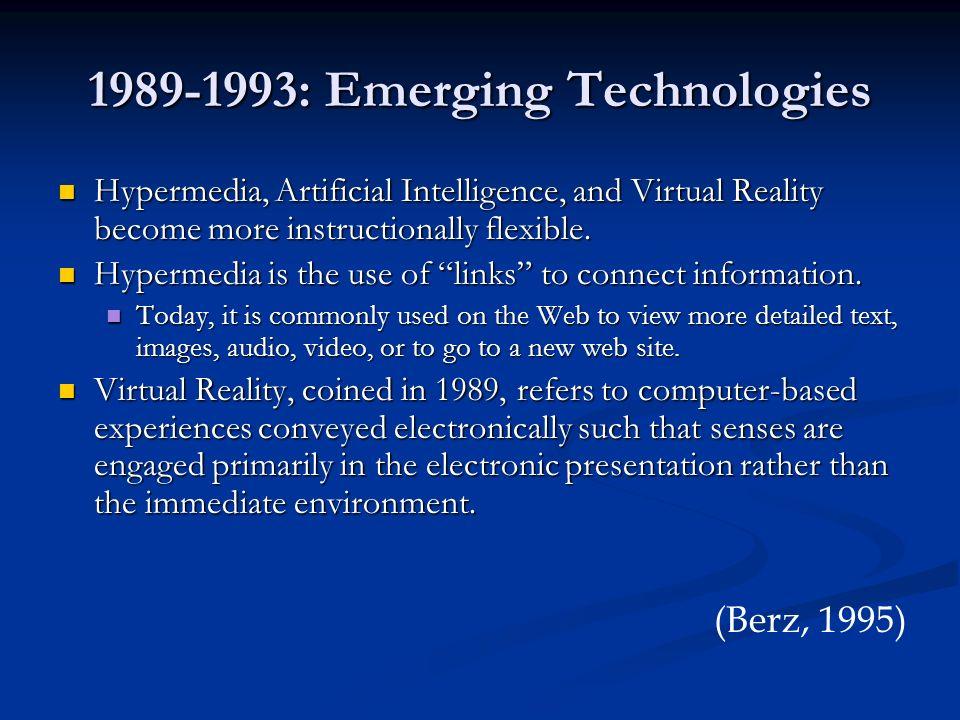 1989-1993: Emerging Technologies