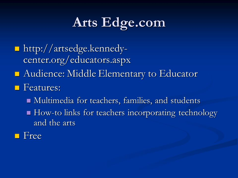 Arts Edge.com http://artsedge.kennedy-center.org/educators.aspx