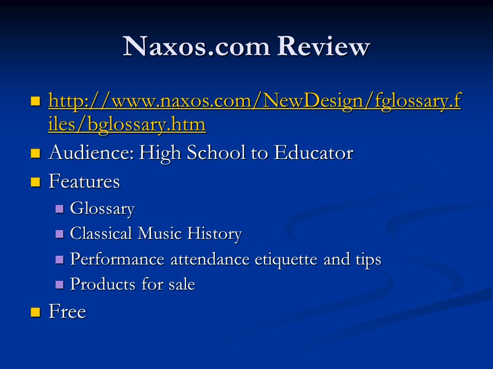 Naxos.com Review http://www.naxos.com/NewDesign/fglossary.files/bglossary.htm. Audience: High School to Educator.