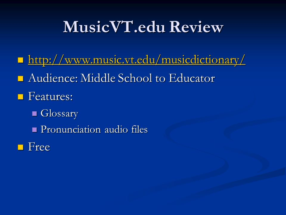 MusicVT.edu Review http://www.music.vt.edu/musicdictionary/
