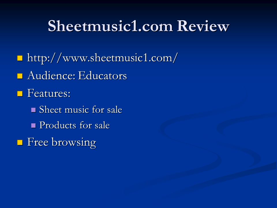 Sheetmusic1.com Review http://www.sheetmusic1.com/ Audience: Educators