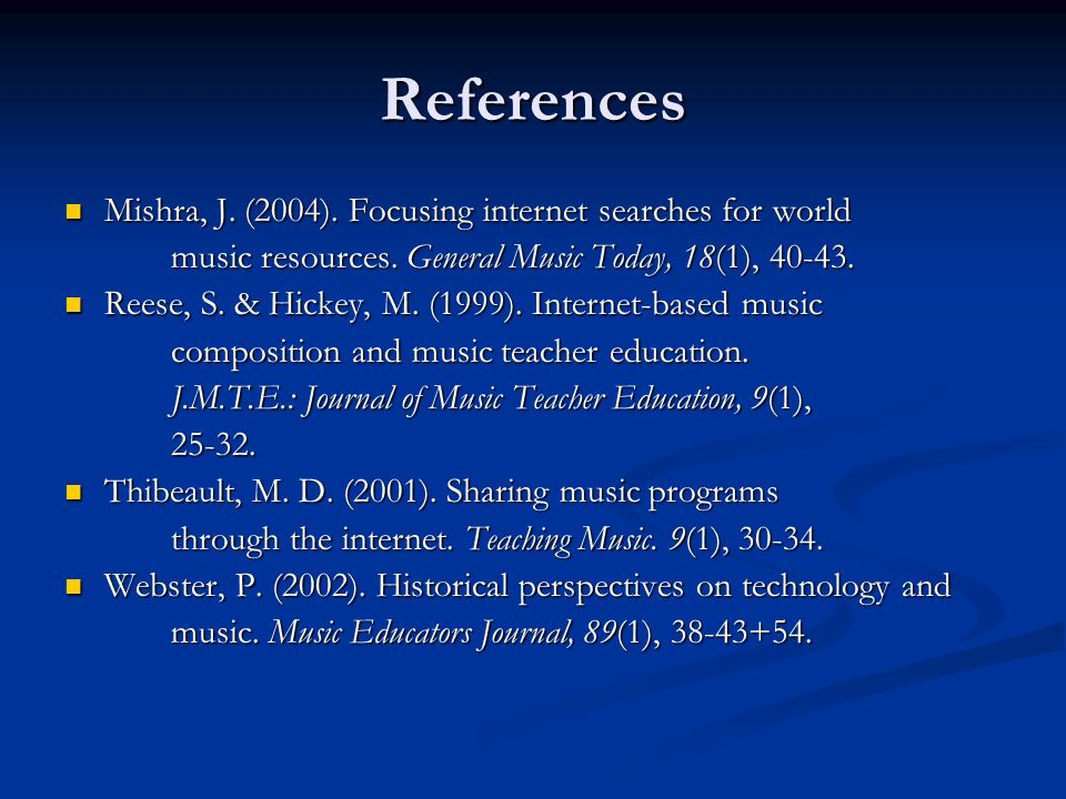 References Mishra, J. (2004). Focusing internet searches for world