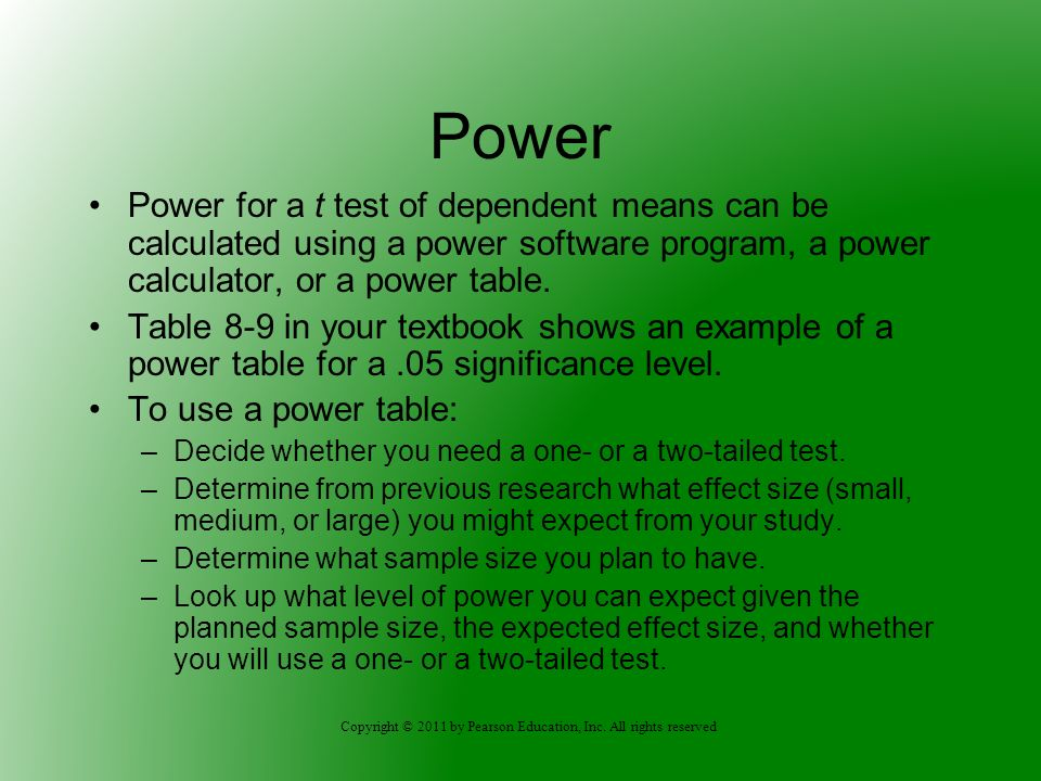 Power Power for a t test of dependent means can be calculated using a power software program, a power calculator, or a power table.