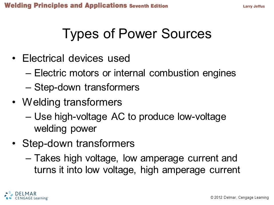 Types of Power Sources Electrical devices used Welding transformers