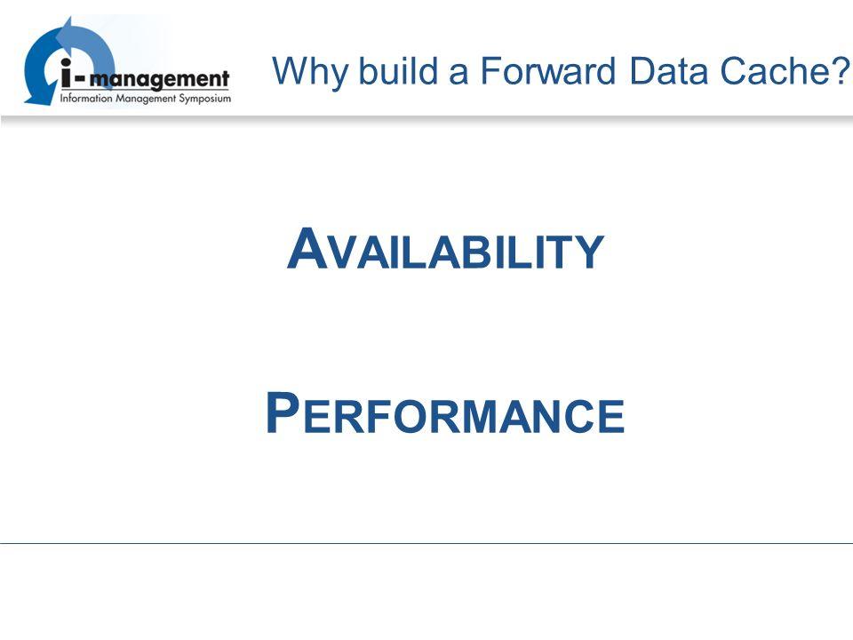 Why build a Forward Data Cache