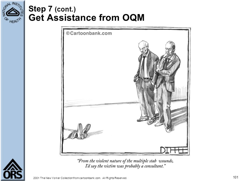 Step 7 (cont.) Get Assistance from OQM