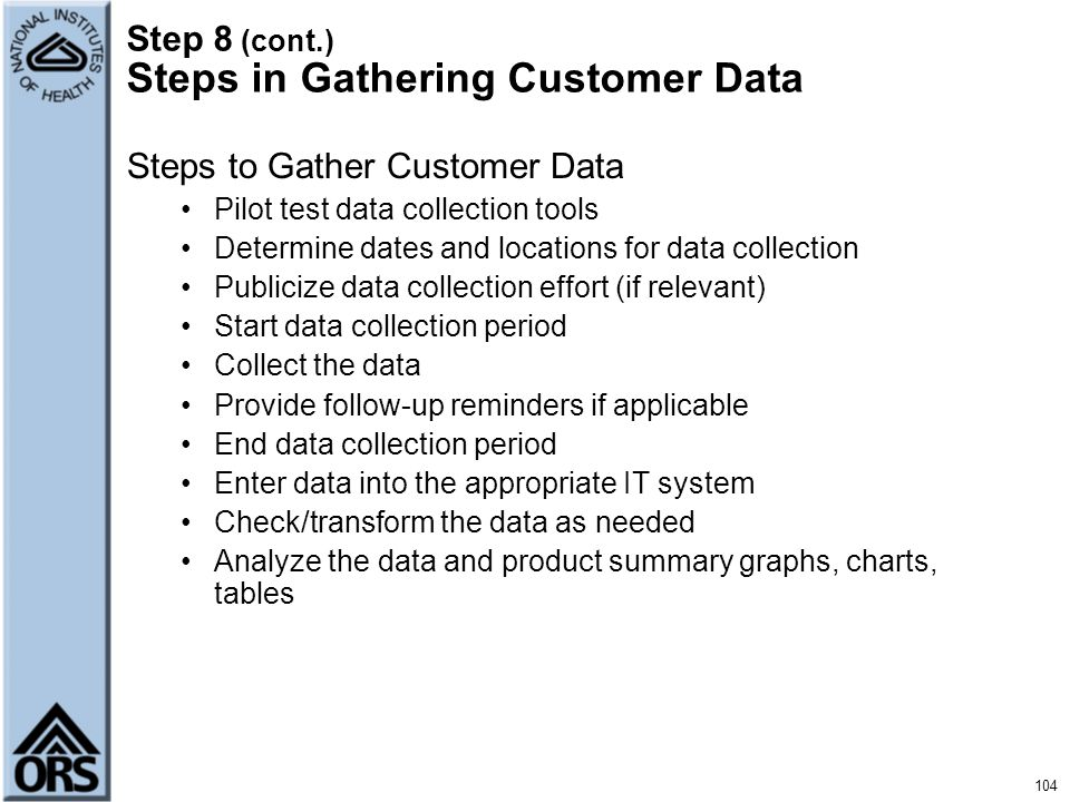 Step 8 (cont.) Steps in Gathering Customer Data
