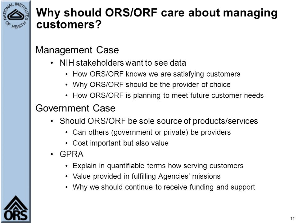 Why should ORS/ORF care about managing customers