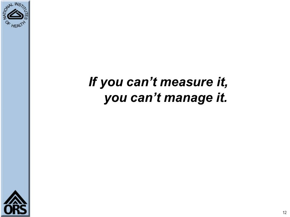 If you can't measure it, you can't manage it.