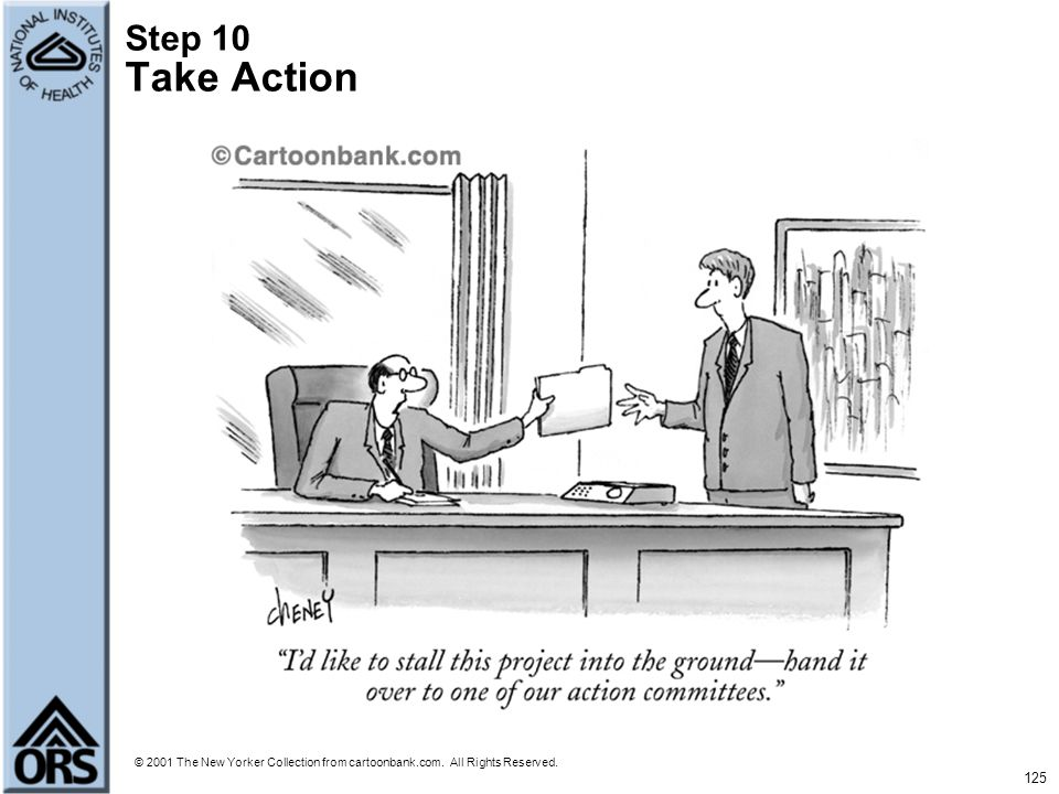 Step 10 Take Action © 2001 The New Yorker Collection from cartoonbank.com. All Rights Reserved.